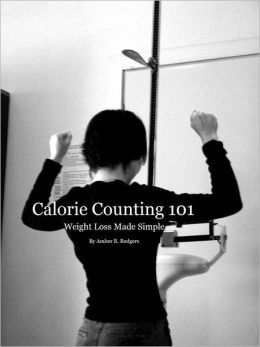 Calorie Counting 101: Weight Loss Made Simple