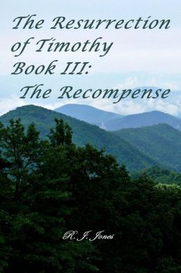 The Resurrection of Timothy Book III:: The Recompense
