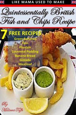 Quintessentially British Fish & Chips Recipe
