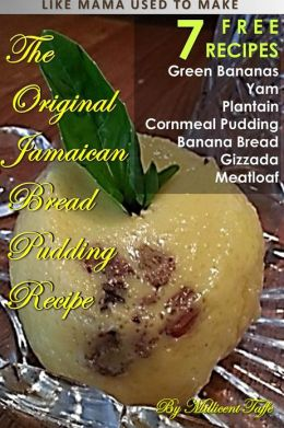 The Original Jamaican Bread Pudding Recipe