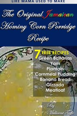 The Original Jamaican Hominy Corn Porridge Recipe
