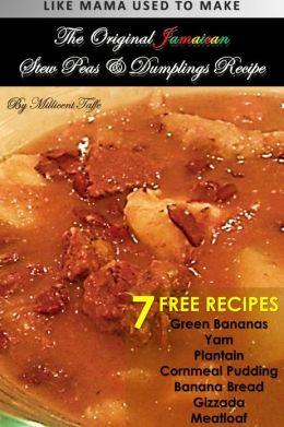 The Original Jamaican Stew Peas & Dumplings Recipe