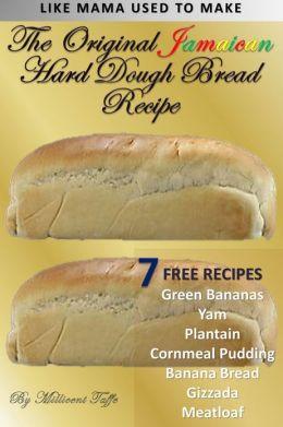 The Original Jamaican Hard Dough Bread Recipe