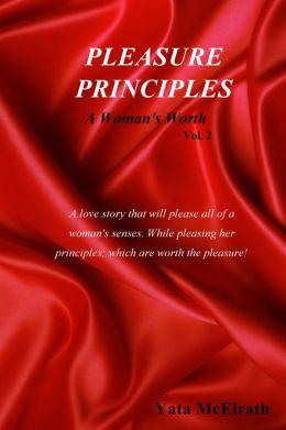 Pleasure Principles: A Woman's Worth Vol. 2