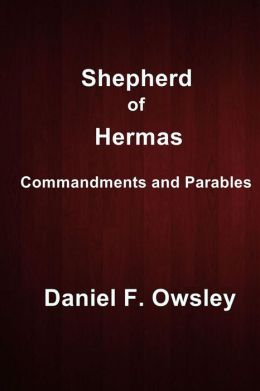 Shepherd of Hermas: Commandments and Parables