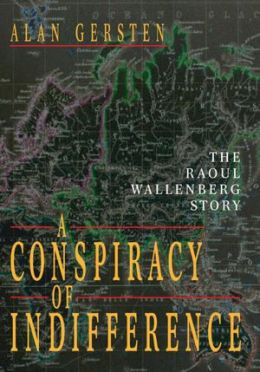 A Conspiracy of Indifference: The Raoul Wallenberg Story