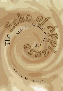 The Echo of Applause: And the Sound of Poetry