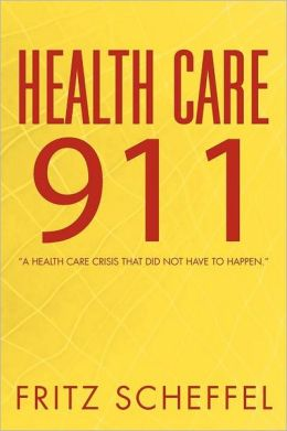 Health Care 911: A Health Care Crisis That Did Not Have to Happen.