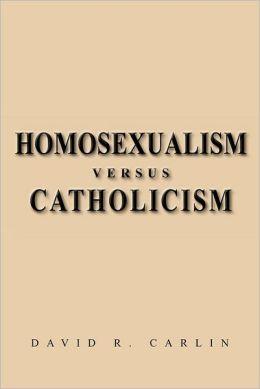 Homosexualism Versus Catholicism