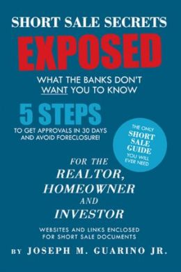 Short Sale Secrets Exposed: What The Banks Don't Want You To Know