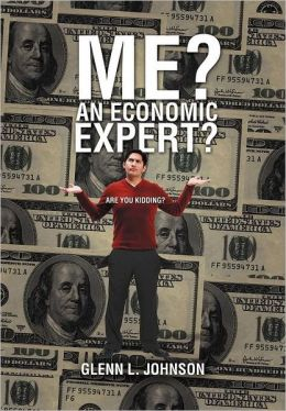 Me? An Economic Expert?: Are You Kidding?!