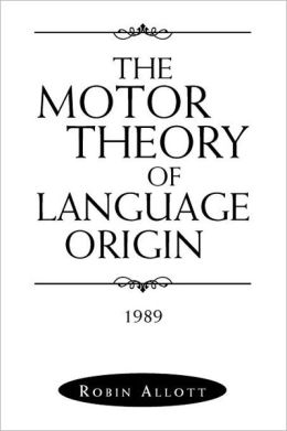 The Motor Theory of Language Origin: 1989