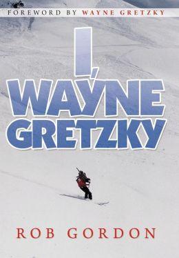I, Wayne Gretzky: Short Stories by