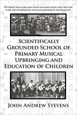 Scientifically Grounded School of Primary Musical Upbringing and Education of Children