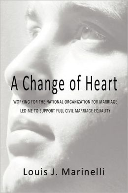 A CHANGE OF HEART: WORKING FOR THE NATIONAL ORGANIZATION FOR MARRIAGE LED ME TO SUPPORT MARRIAGE EQUALITY