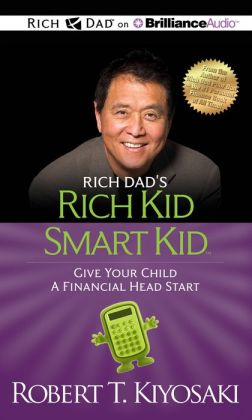 Rich Dad's Rich Kid Smart Kid: Giving Your Child a Financial Head Start