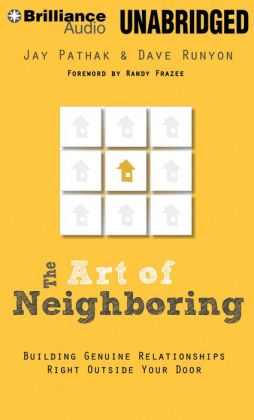 Art of Neighboring, The: Jesus's Call to Love Starts Right Outside Your Door