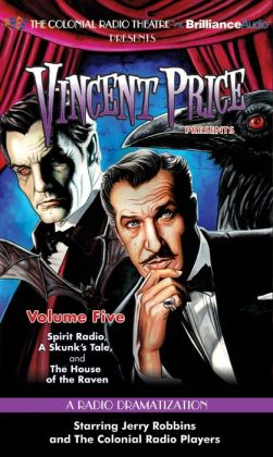 Vincent Price Presents, Volume 5: Spirit Radio/A Skunk's Tale/The House of the Raven