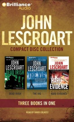 John Lescroart CD Collection 3: Dead Irish, The Vig, and Hard Evidence