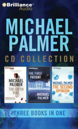 Michael Palmer CD Collection: The Fifth Vial, The First Patient, The Second Opinion