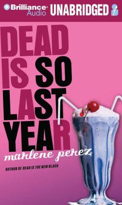 Dead Is So Last Year (Dead Is Series #3)