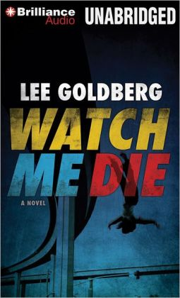 Watch Me Die: A Novel