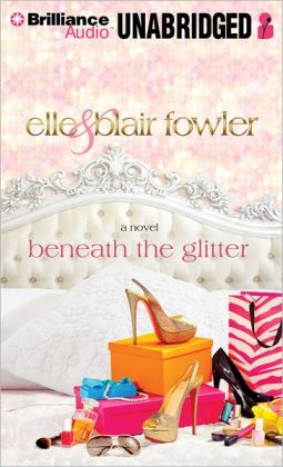 Beneath the Glitter (Sophia and Ava London Series #1)