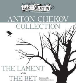 Anton Chekhov Collection: The Lament, The Bet