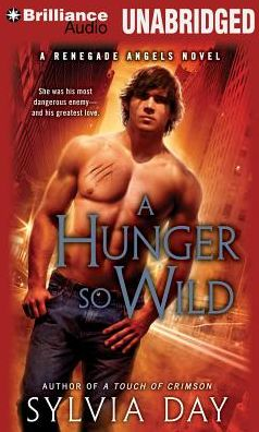 A Hunger So Wild (Renegade Angels Series #2)