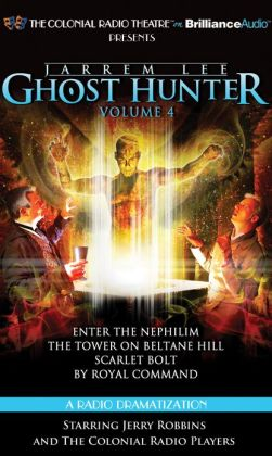 Jarrem Lee - Ghost Hunter - Enter the Nephilim, The Tower on Beltane Hill, Scarlet Bolt, and Royal Command: A Radio Dramatization