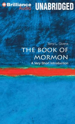 Book of Mormon, The: A Very Short Introduction