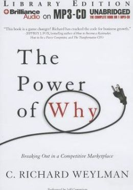 The Power of Why: Understand What Customers Really Want and Win Their Business