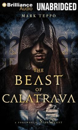 Beast of Calatrava, The: A Foreworld SideQuest