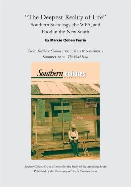 ''The Deepest Reality of Life'': Southern Sociology, the WPA, and Food in the New South: An article from Southern Cultures 18:2, Summer 2012: The Special Issue on Food