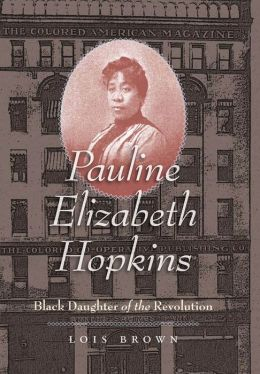 Pauline Elizabeth Hopkins: Black Daughter of the Revolution