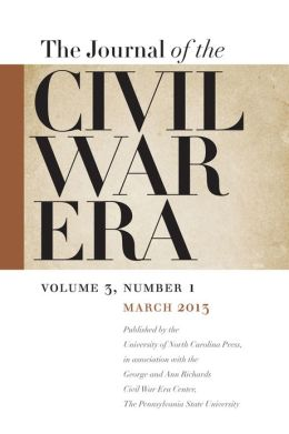 Journal of the Civil War Era: Spring 2013 Issue
