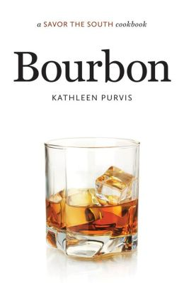 Bourbon: a Savor the South cookbook