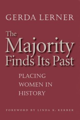 The Majority Finds Its Past: Placing Women in History