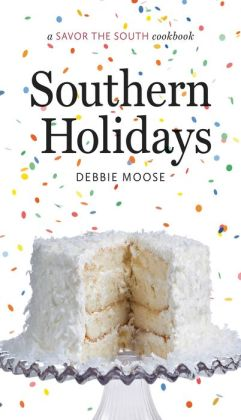 Southern Holidays: a Savor the South cookbook