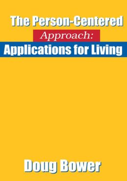 The Person-Centered Approach: Applications for Living