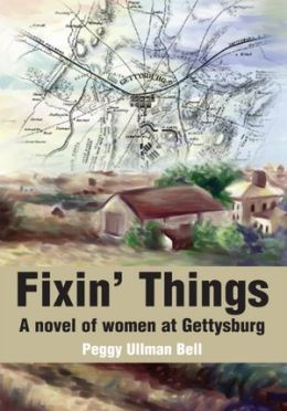 Fixin' Things: A novel of women at Gettysburg