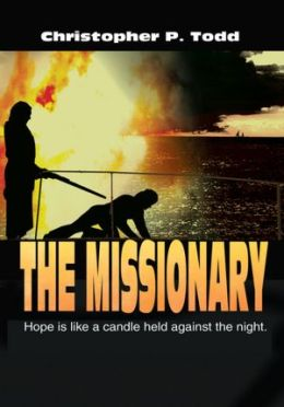 The Missionary: Hope is like a candle held against the night.