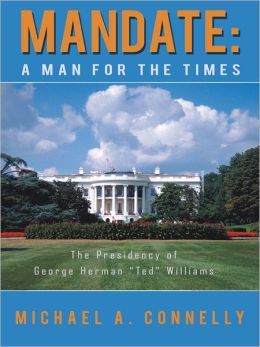 Mandate: A Man for the Times: The Presidency of George Herman