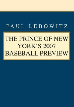 The Prince Of New Yorkýs 2007 Baseball Preview