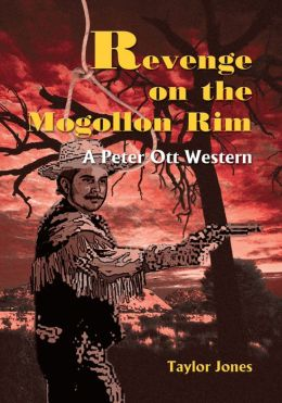 Revenge on the Mongollon Rim: A Peter Ott Western