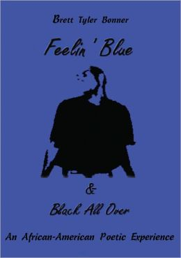 Feelin' Blue & Black All Over: An African-American Poetic Experience