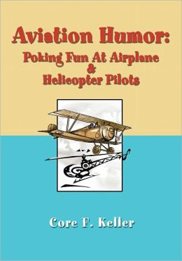 Aviation Humor: Poking Fun At Airplane & Helicopter Pilots