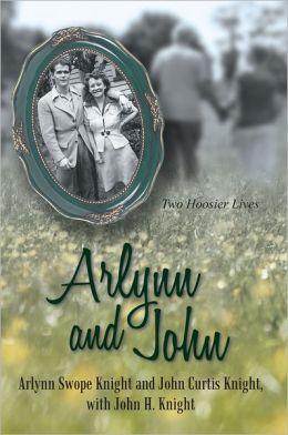 Arlynn and John: Two Hoosier Lives