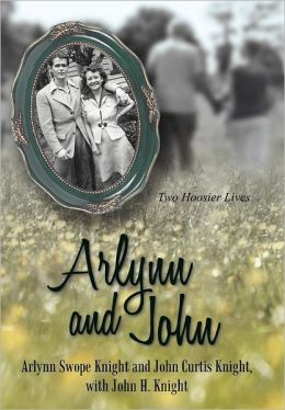 Arlynn and John: Two Hoosier Lives