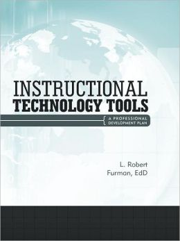 Instructional Technology Tools: A Professional Development Plan